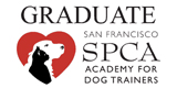 Honors Graduate from the San Francisco SPCA Academy for Dog Trainers